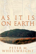 As It Is On Earth, a Novel by Peter Wheelwright